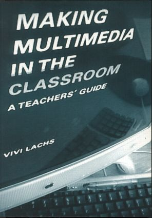 Making Multimedia in the Classroom: A Teachers' Guide, 1st Edition (Pack) book cover