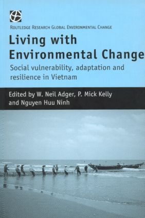 Living with Environmental Change: Social Vulnerability, Adaptation and Resilience in Vietnam, 1st Edition (Paperback) book cover