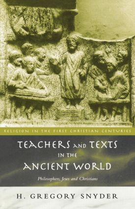 Teachers and Texts in the Ancient World: Philosophers, Jews and Christians book cover