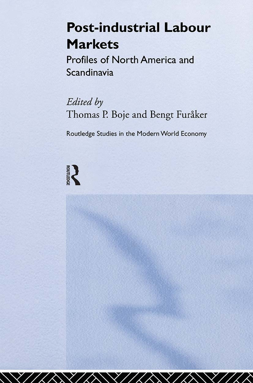 Post-industrial Labour Markets: Profiles of North America and Scandinavia (Hardback) book cover