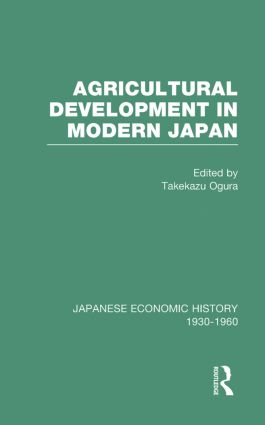 Agricult Dev Modern Japan V 6: 1st Edition (Hardback) book cover