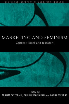Marketing and Feminism: Current issues and research (Paperback) book cover