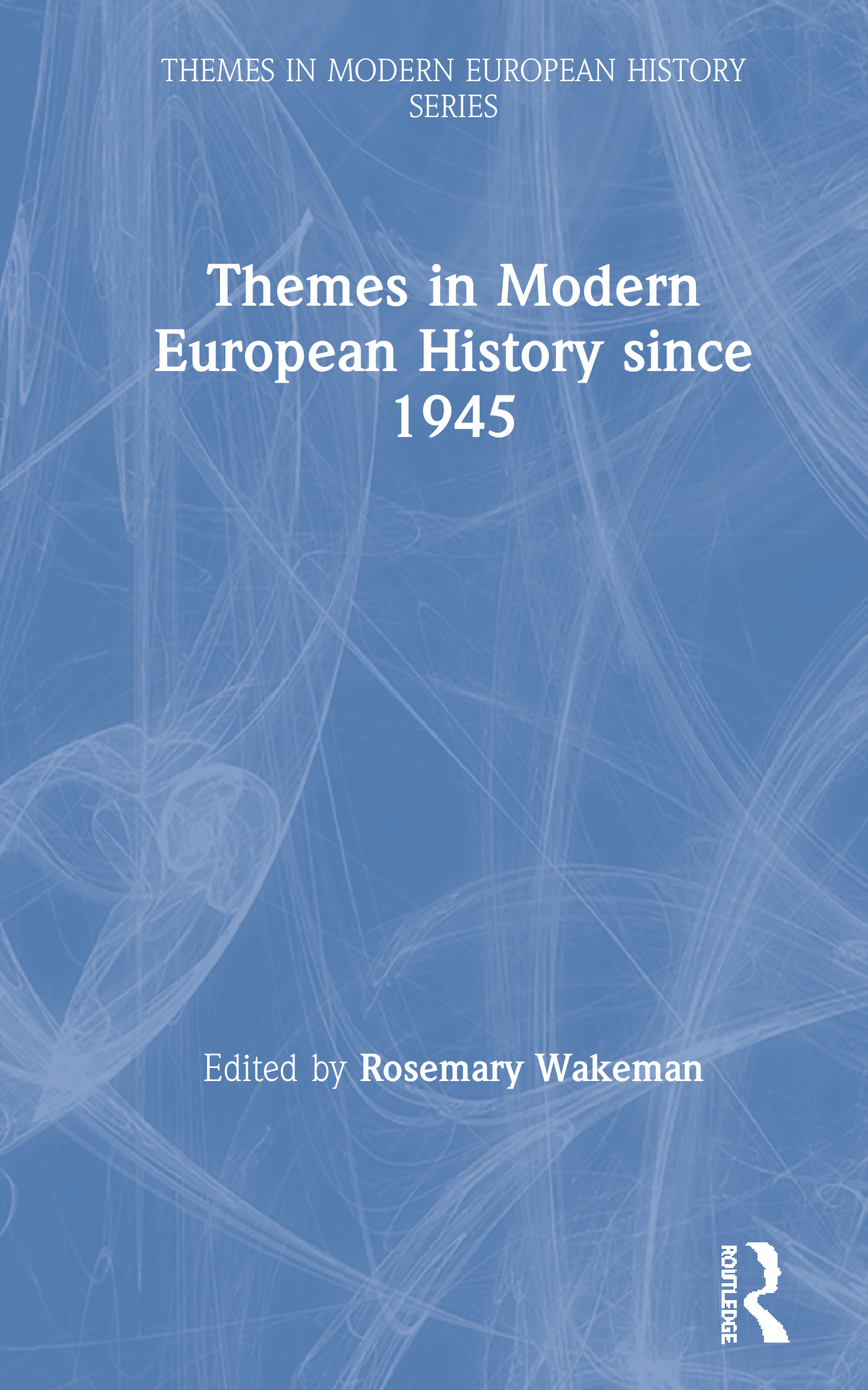 Themes in Modern European History since 1945 book cover