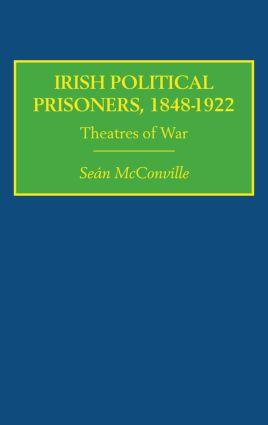 Irish Political Prisoners 1848-1922: Theatres of War book cover