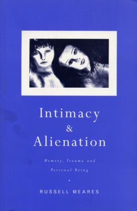Intimacy and Alienation: Memory, Trauma and Personal Being, 1st Edition (Paperback) book cover