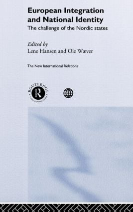European Integration and National Identity: The Challenge of the Nordic States, 1st Edition (Hardback) book cover