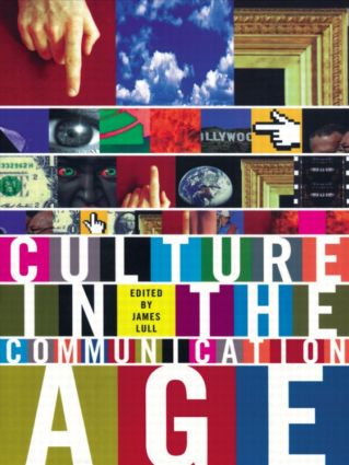 Culture in the Communication Age (Paperback) book cover