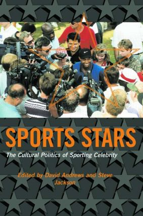 Sport Stars: The Cultural Politics of Sporting Celebrity, 1st Edition (Paperback) book cover