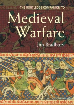 The Routledge Companion to Medieval Warfare: 1st Edition (Hardback) book cover