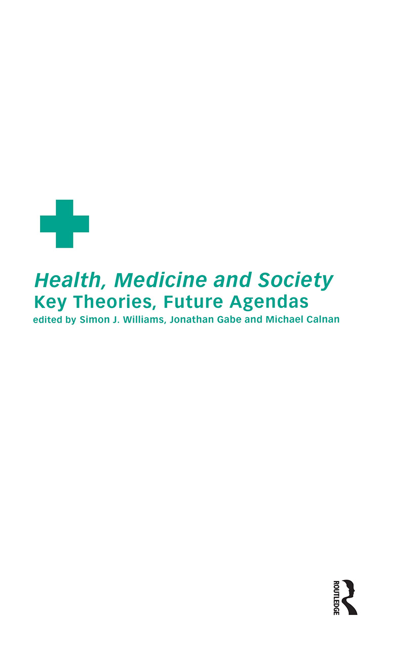 Health, Medicine and Society: Key Theories, Future Agendas (Paperback) book cover