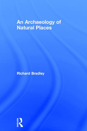 An Archaeology of Natural Places: 1st Edition (Hardback) book cover