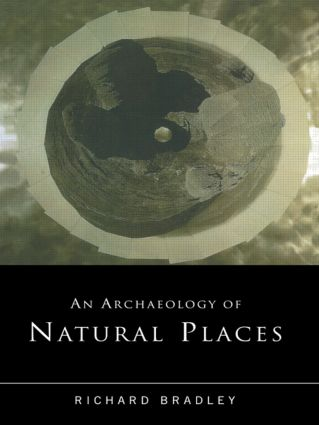 An Archaeology of Natural Places (Paperback) book cover