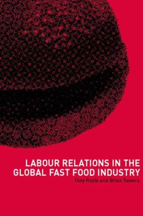 Labour Relations in the Global Fast-Food Industry (Paperback) book cover