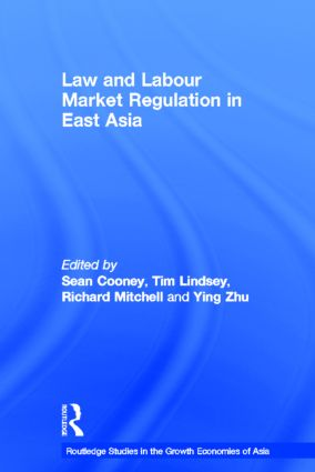 Law and Labour Market Regulation in East Asia: 1st Edition (Hardback) book cover