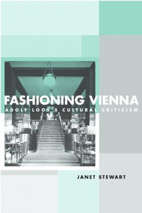 Fashioning Vienna: Adolf Loos's Cultural Criticism book cover
