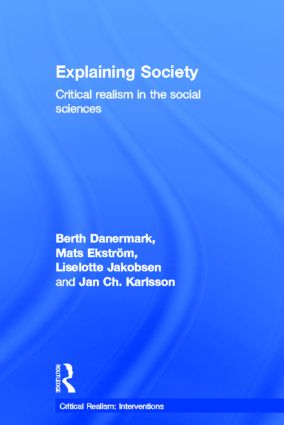 Explaining Society: An Introduction to Critical Realism in the Social Sciences book cover