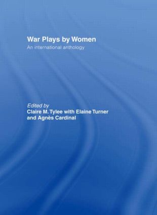 War Plays by Women: An International Anthology, 1st Edition (Paperback) book cover