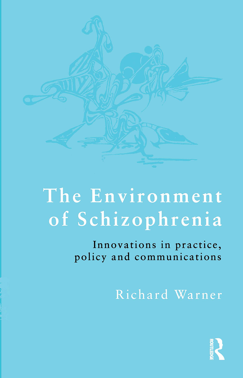 The Environment of Schizophrenia: Innovations in Practice, Policy and Communications (Paperback) book cover