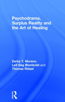 Psychodrama, Surplus Reality and the Art of Healing
