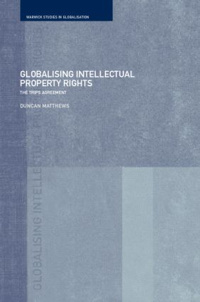 Globalising Intellectual Property Rights: The TRIPS Agreement book cover