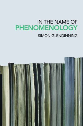 In the Name of Phenomenology: 1st Edition (Paperback) book cover