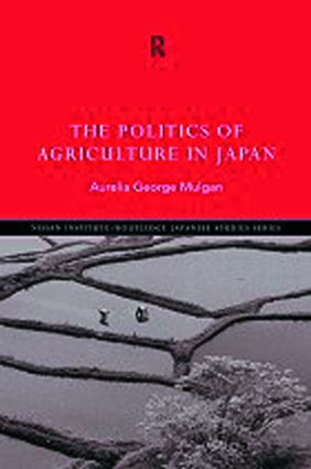 The Politics of Agriculture in Japan (Hardback) book cover