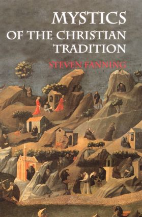 Mystics of the Christian Tradition: 1st Edition (Paperback) book cover