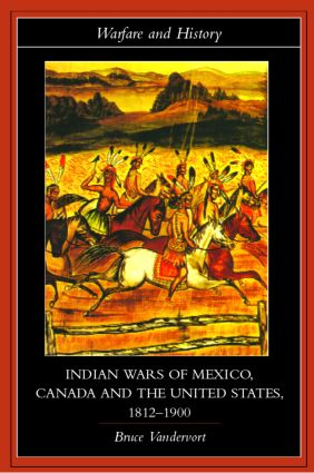 Indian Wars of Canada, Mexico and the United States, 1812-1900 (Paperback) book cover