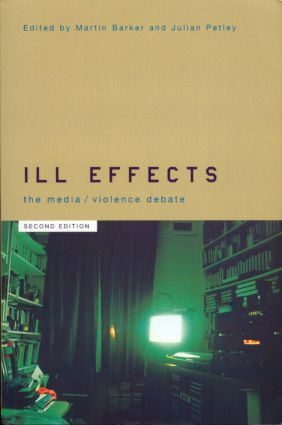 Ill Effects: The Media Violence Debate book cover