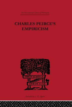 Charles Peirce's Empiricism: 1st Edition (Hardback) book cover