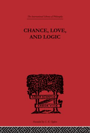 Chance, Love, and Logic: Philosophical Essays (Hardback) book cover