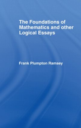 Foundations of Mathematics and other Logical Essays: 1st Edition (Hardback) book cover