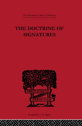The Doctrine of Signatures: A Defence of Theory in Medicine, 1st Edition (Hardback) book cover