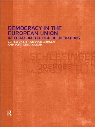 Democracy in the European Union: Integration Through Deliberation? (Paperback) book cover