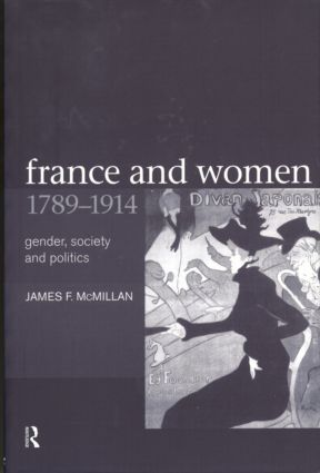 France and Women, 1789-1914: Gender, Society and Politics, 1st Edition (Paperback) book cover
