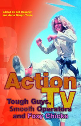 Action TV: Tough-Guys, Smooth Operators and Foxy Chicks (Paperback) book cover