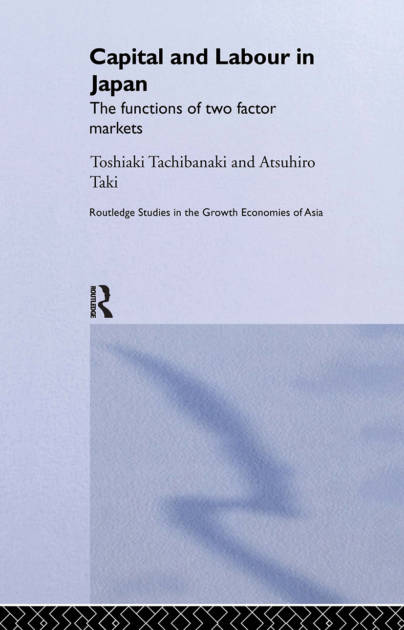 Capital and Labour in Japan: The Functions of Two Factor Markets, 1st Edition (Hardback) book cover