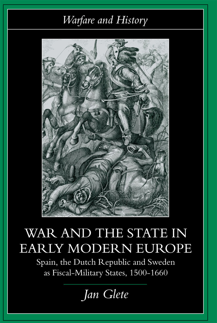 War and the State in Early Modern Europe: Spain, the Dutch Republic and Sweden as Fiscal-Military States book cover