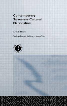 Contemporary Taiwanese Cultural Nationalism: 1st Edition (Hardback) book cover