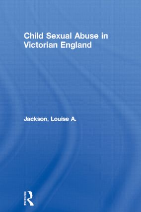 Child Sexual Abuse in Victorian England: 1st Edition (Hardback) book cover