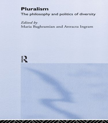 Pluralism: The Philosophy and Politics of Diversity (Paperback) book cover