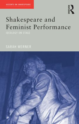 Shakespeare and Feminist Performance