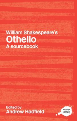 William Shakespeare's Othello: A Routledge Study Guide and Sourcebook book cover