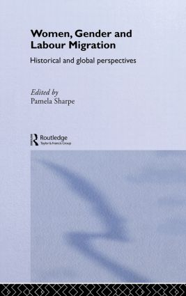 Women, Gender and Labour Migration: Historical and Cultural Perspectives book cover