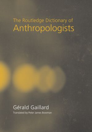 The Routledge Dictionary of Anthropologists: 1st Edition (Hardback) book cover