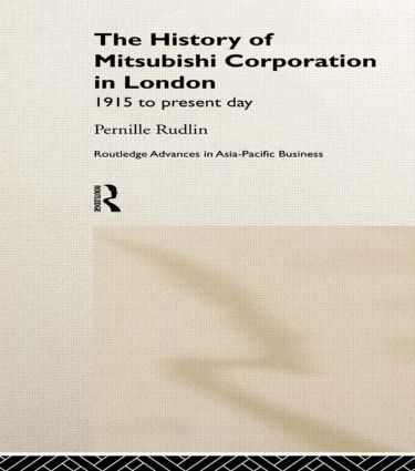The History of Mitsubishi Corporation in London: 1915 to Present Day (Hardback) book cover