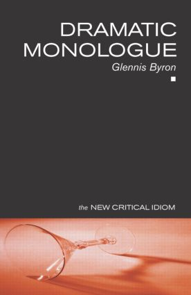 Dramatic Monologue: 1st Edition (Paperback) book cover