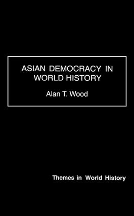 Asian Democracy in World History: 1st Edition (Paperback) book cover