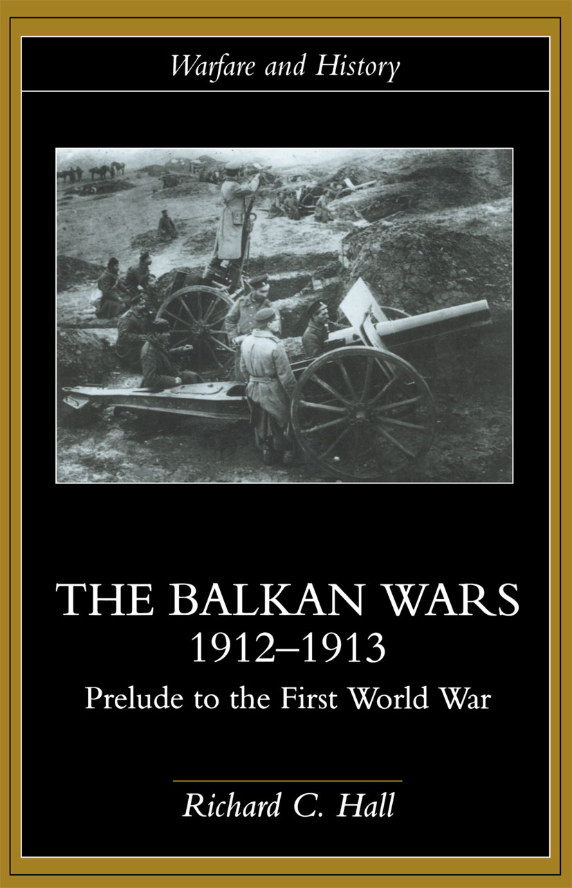 The Balkan Wars 1912-1913: Prelude to the First World War book cover