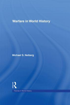 Warfare in World History: 1st Edition (Hardback) book cover